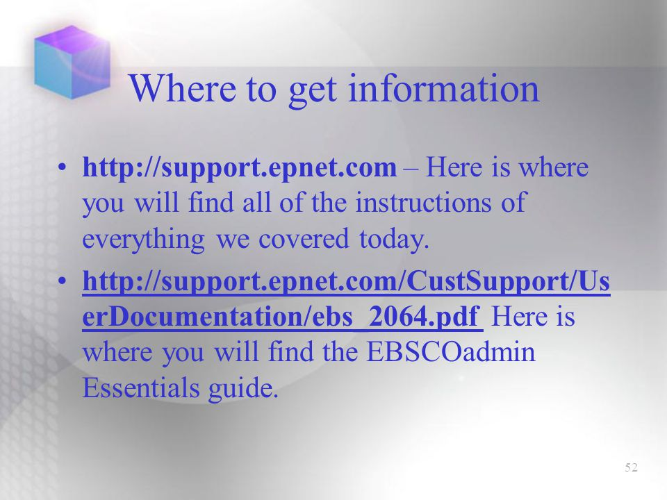 52 Where to get information http://support.epnet.com – Here is where you will find all of the instructions of everything we covered today.