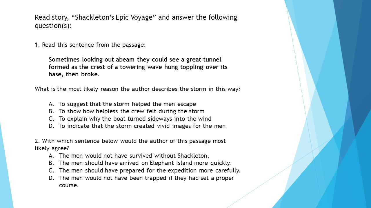 Read story, Shackleton's Epic Voyage and answer the following question(s): 1.