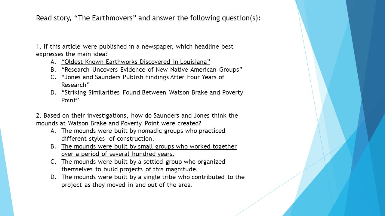 """Read story, """"The Earthmovers"""" and answer the following question(s): 1. If this article were published in a newspaper, which headline best expresses th"""