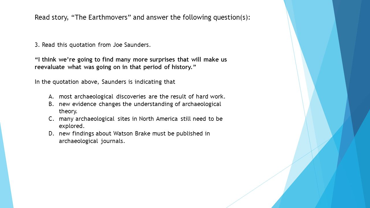 Read story, The Earthmovers and answer the following question(s): 3.