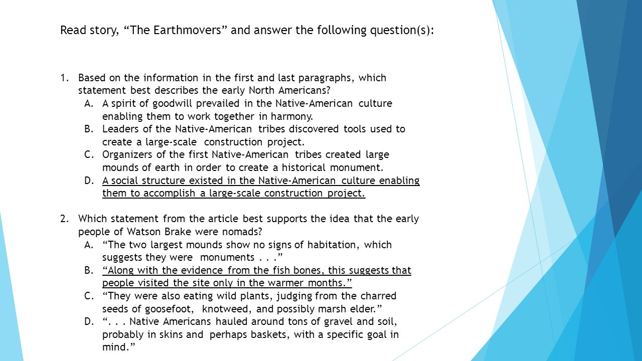 """Read story, """"The Earthmovers"""" and answer the following question(s): 1.Based on the information in the first and last paragraphs, which statement best"""
