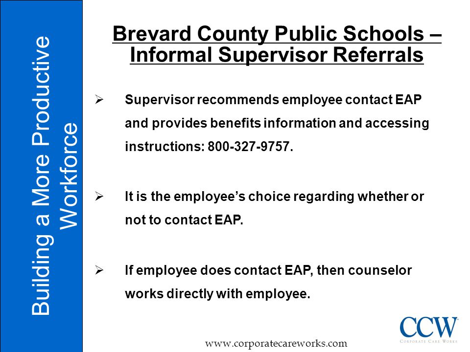  Supervisor recommends employee contact EAP and provides benefits information and accessing instructions: 800-327-9757.