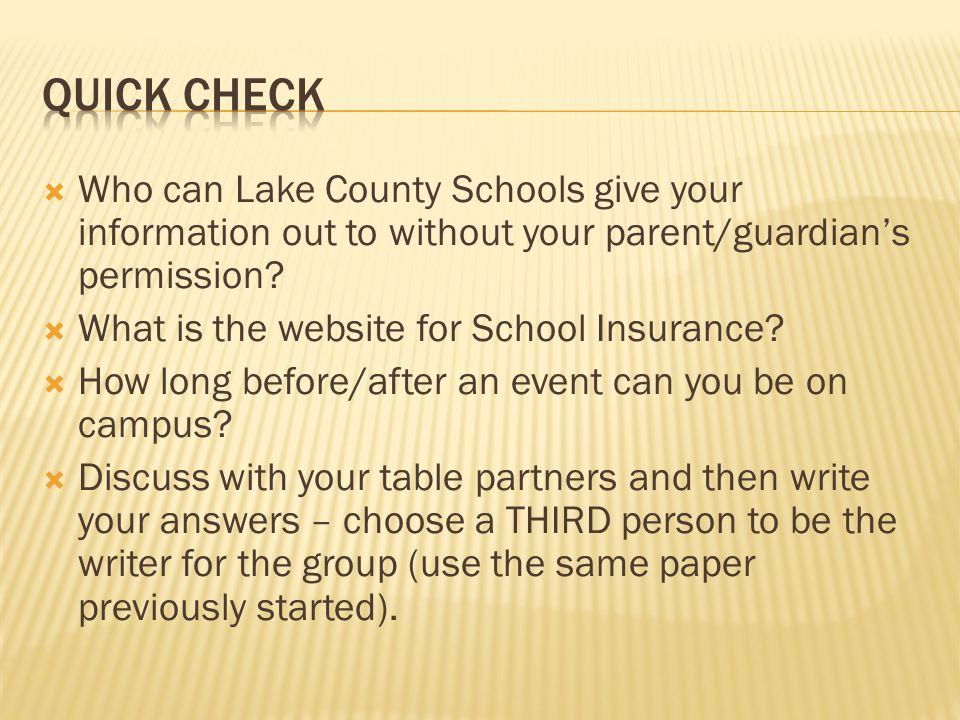  Who can Lake County Schools give your information out to without your parent/guardian's permission?  What is the website for School Insurance?  Ho