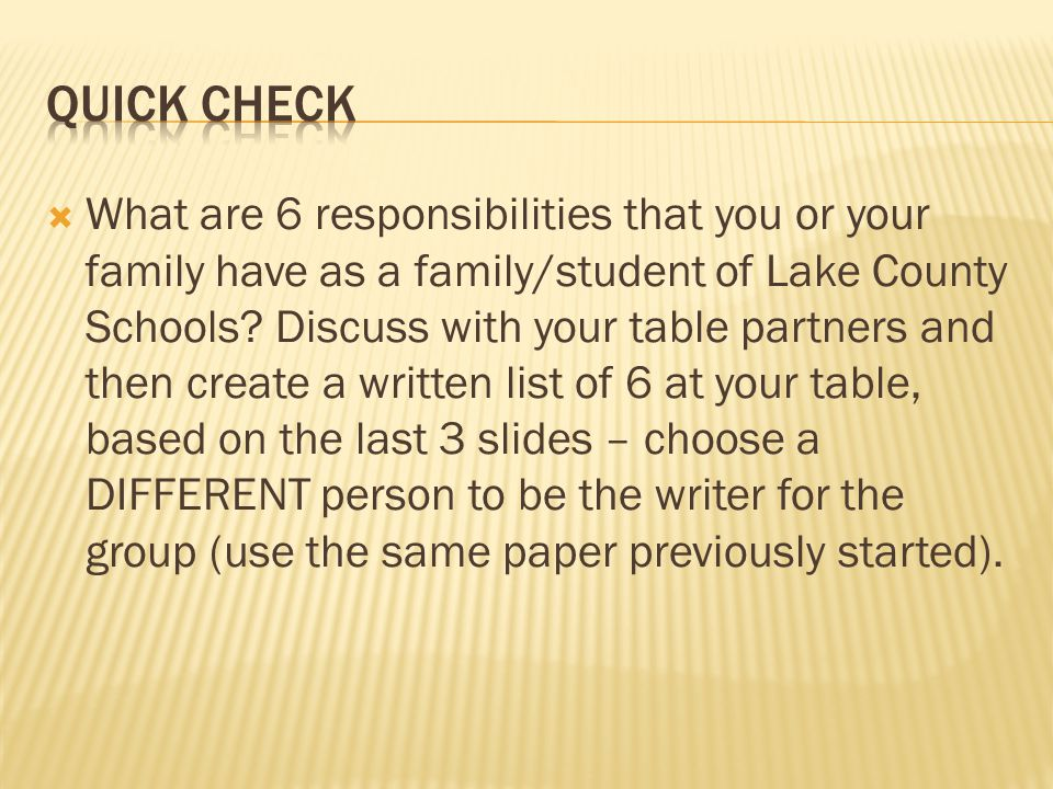  What are 6 responsibilities that you or your family have as a family/student of Lake County Schools? Discuss with your table partners and then creat