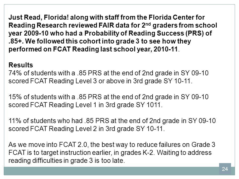 Just Read, Florida! along with staff from the Florida Center for Reading Research reviewed FAIR data for 2 nd graders from school year 2009-10 who had