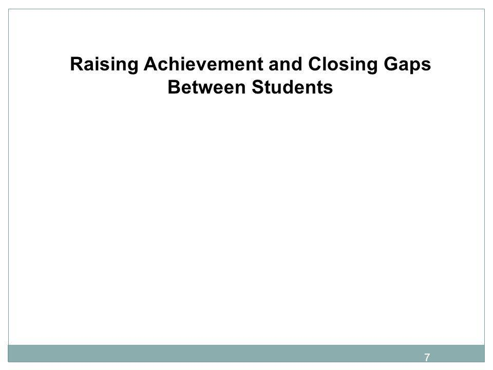7 Raising Achievement and Closing Gaps Between Students
