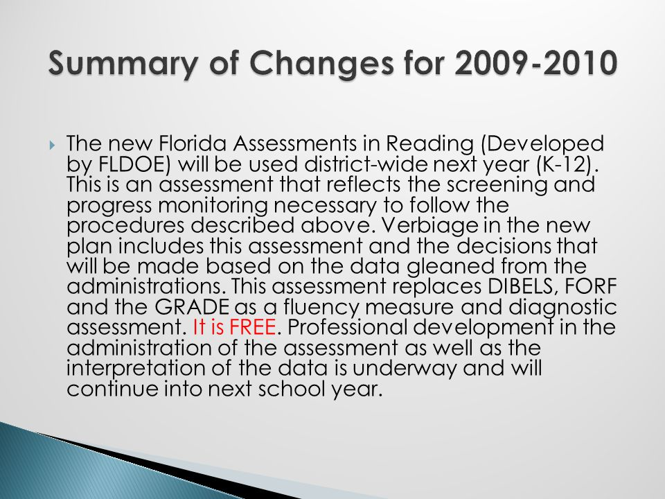  The new Florida Assessments in Reading (Developed by FLDOE) will be used district-wide next year (K-12).
