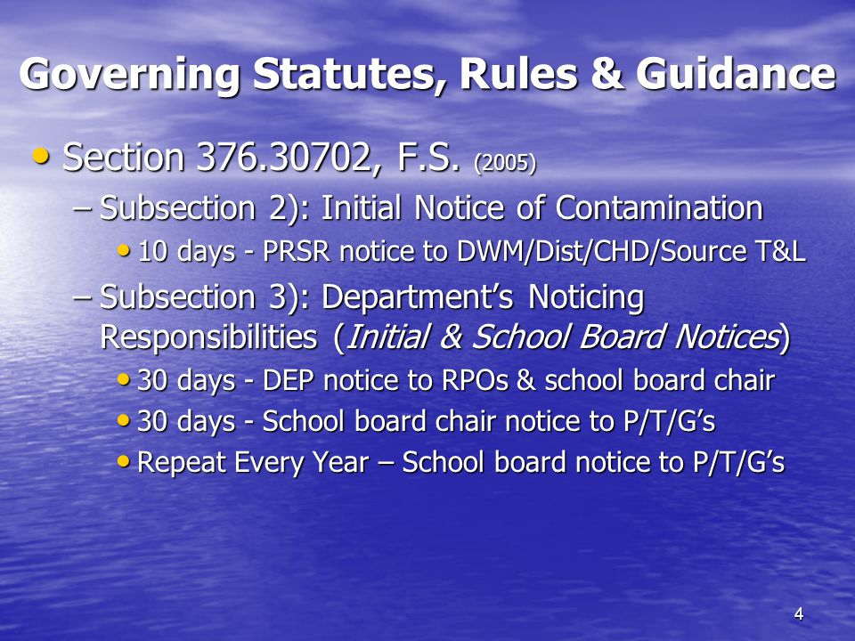Governing Statutes, Rules & Guidance 4 Section 376.30702, F.S.