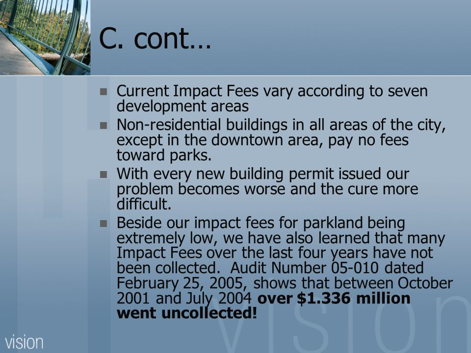 C. cont… Current Impact Fees vary according to seven development areas Non-residential buildings in all areas of the city, except in the downtown area