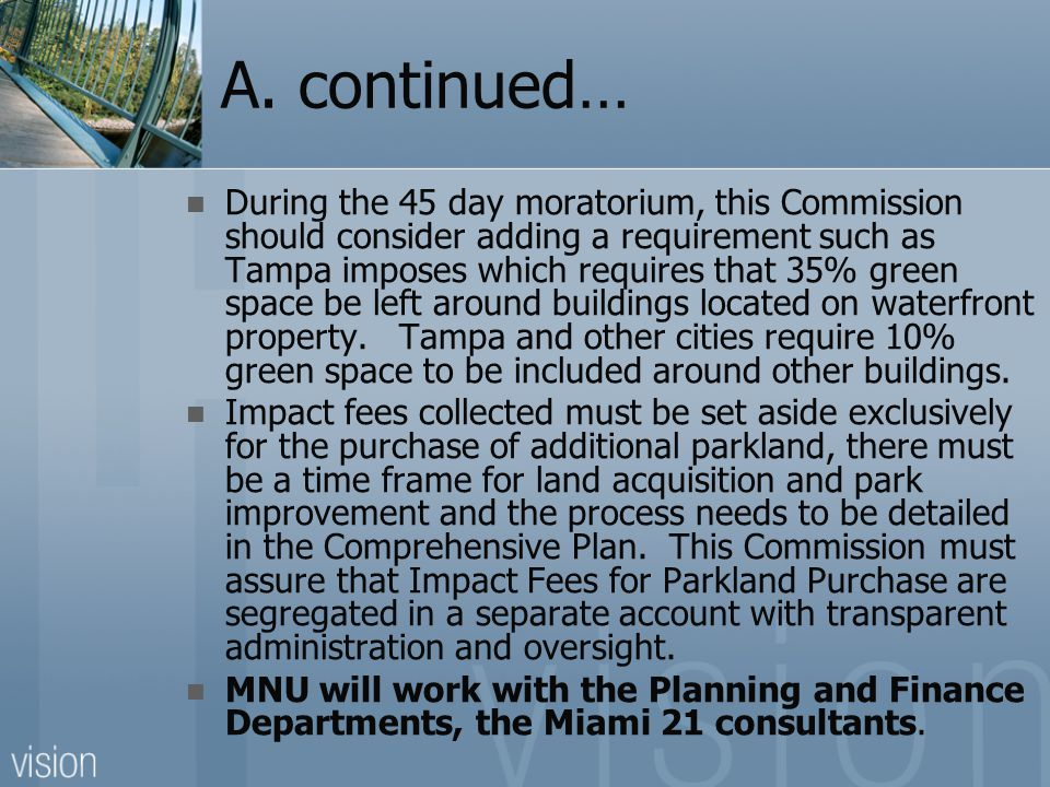 A. continued… During the 45 day moratorium, this Commission should consider adding a requirement such as Tampa imposes which requires that 35% green s