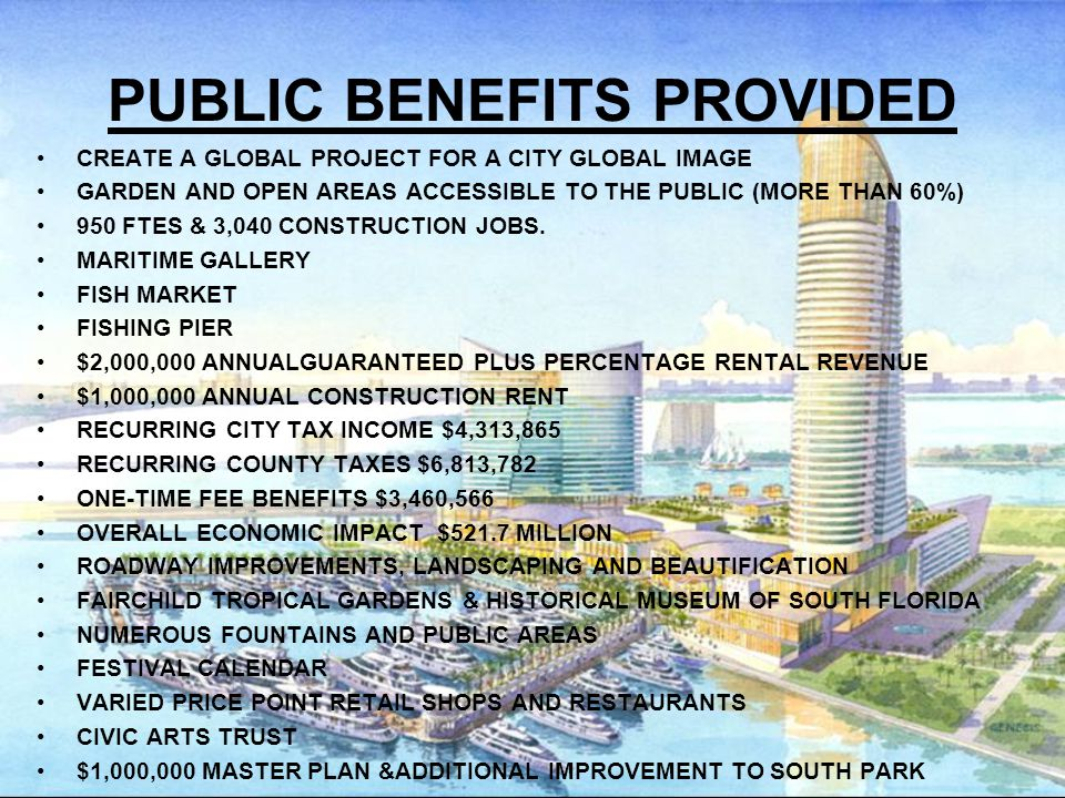 PUBLIC BENEFITS PROVIDED CREATE A GLOBAL PROJECT FOR A CITY GLOBAL IMAGE GARDEN AND OPEN AREAS ACCESSIBLE TO THE PUBLIC (MORE THAN 60%) 950 FTES & 3,040 CONSTRUCTION JOBS.