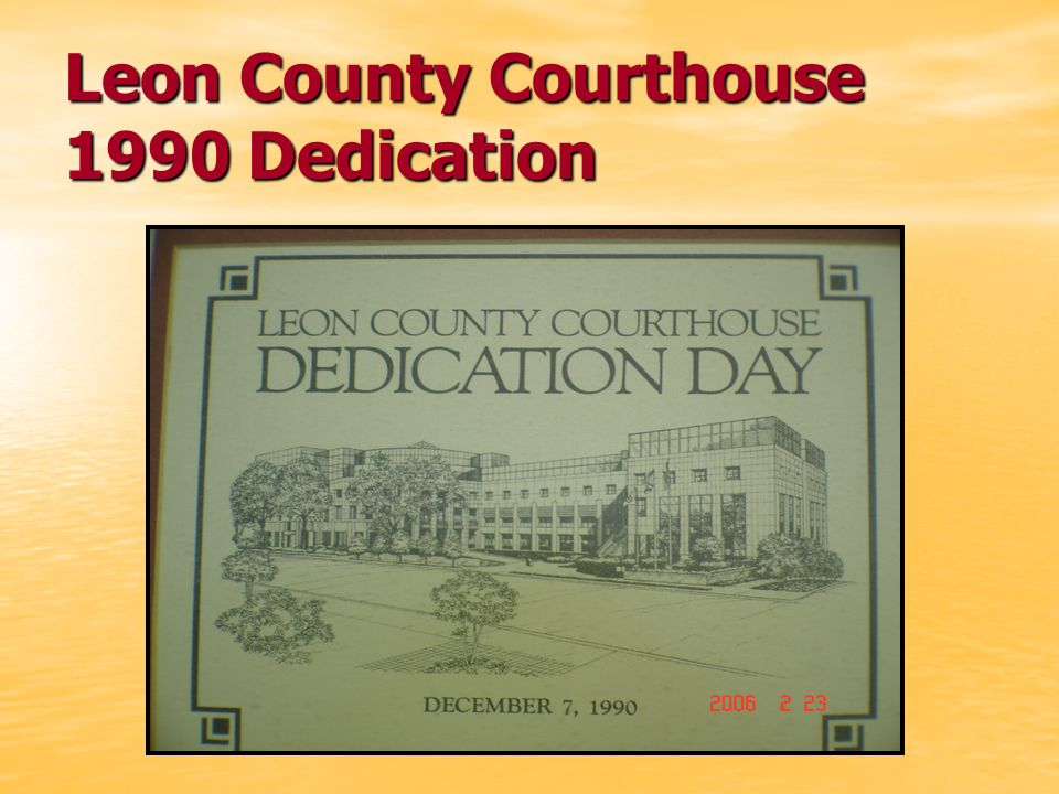 Leon County Courthouse 1990 Dedication
