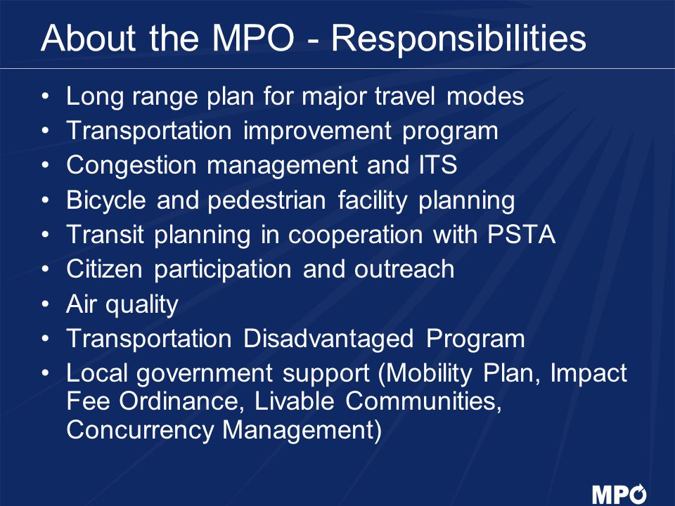 LRTP Purpose Guides use of state and federal dollars for transportation projects in Pinellas County Identifies transportation needs and improvements necessary to address them Establishes a transportation policy framework in coordination with city and county Comprehensive Plans Assesses available revenue and costs associated with projects identified in LRTP Addresses capital projects and operations/management of transportation system, which includes all major modes of travel