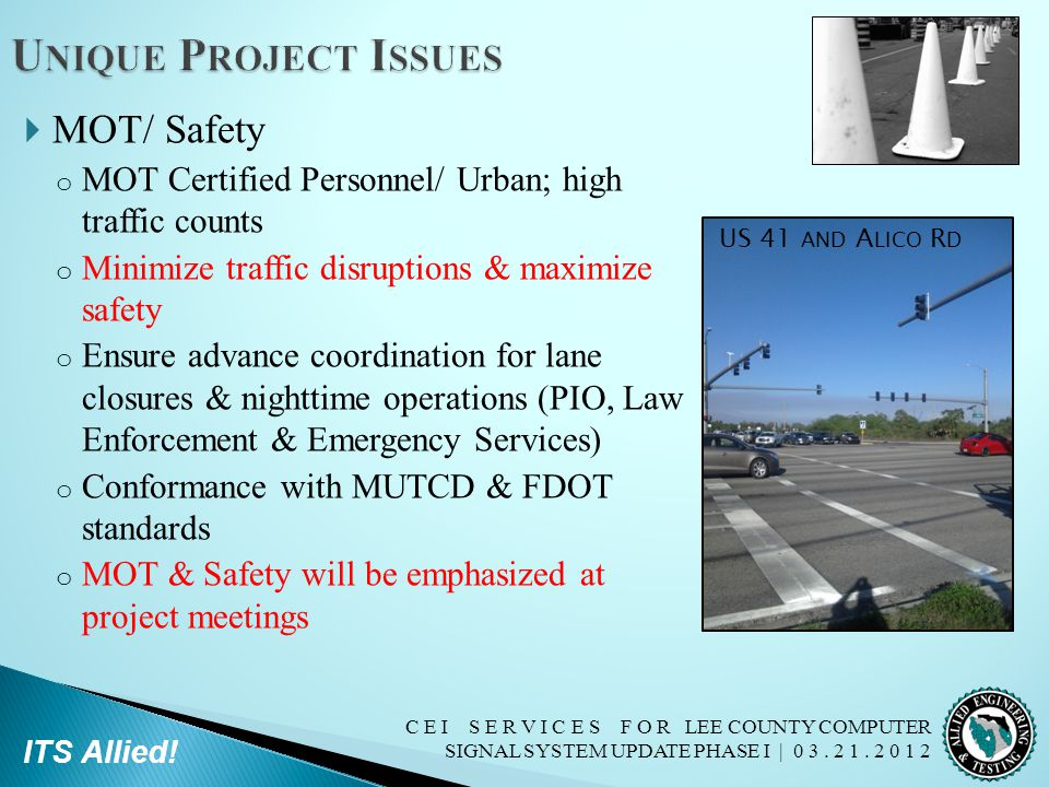 C E I S E R V I C E S F O R LEE COUNTY COMPUTER SIGNAL SYSTEM UPDATE PHASE I | 0 3. 2 1. 2 0 1 2 ITS Allied!  MOT/ Safety o MOT Certified Personnel/