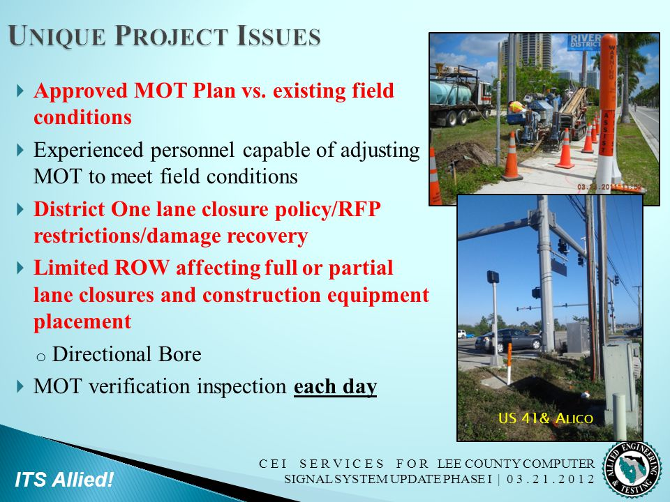 C E I S E R V I C E S F O R LEE COUNTY COMPUTER SIGNAL SYSTEM UPDATE PHASE I | 0 3. 2 1. 2 0 1 2 ITS Allied!  Approved MOT Plan vs. existing field co