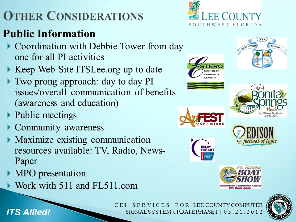 C E I S E R V I C E S F O R LEE COUNTY COMPUTER SIGNAL SYSTEM UPDATE PHASE I | 0 3. 2 1. 2 0 1 2 ITS Allied!  Coordination with Debbie Tower from day