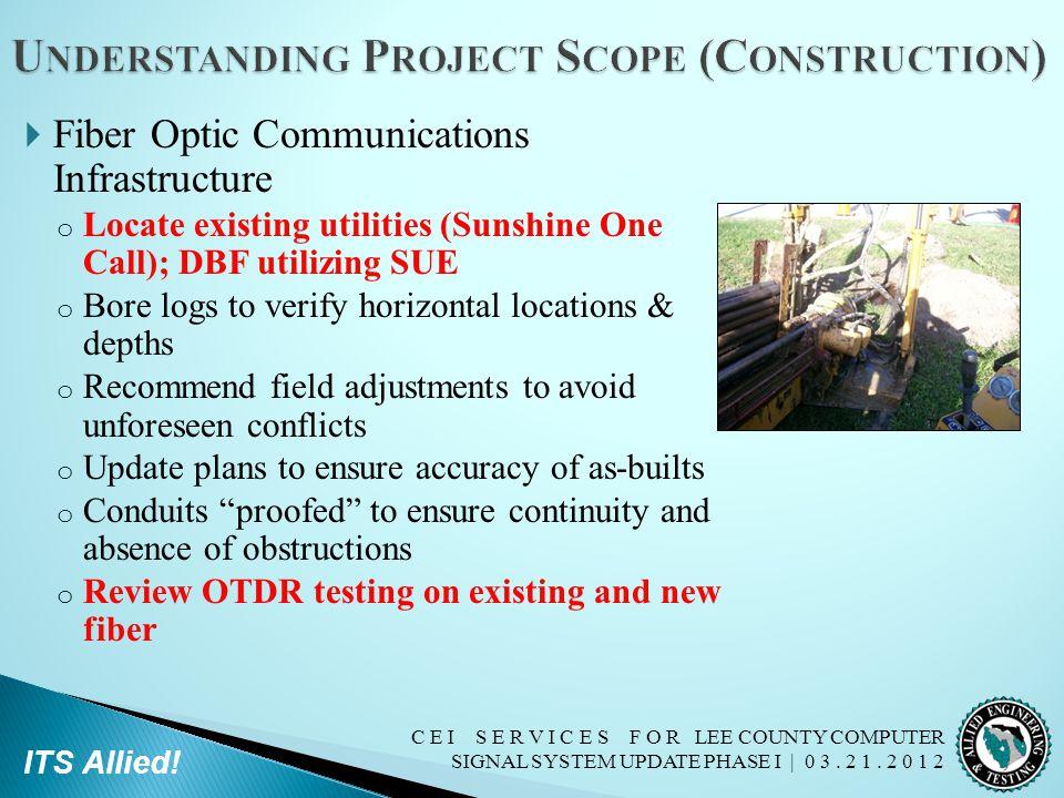 C E I S E R V I C E S F O R LEE COUNTY COMPUTER SIGNAL SYSTEM UPDATE PHASE I | 0 3. 2 1. 2 0 1 2 ITS Allied!  Fiber Optic Communications Infrastructu