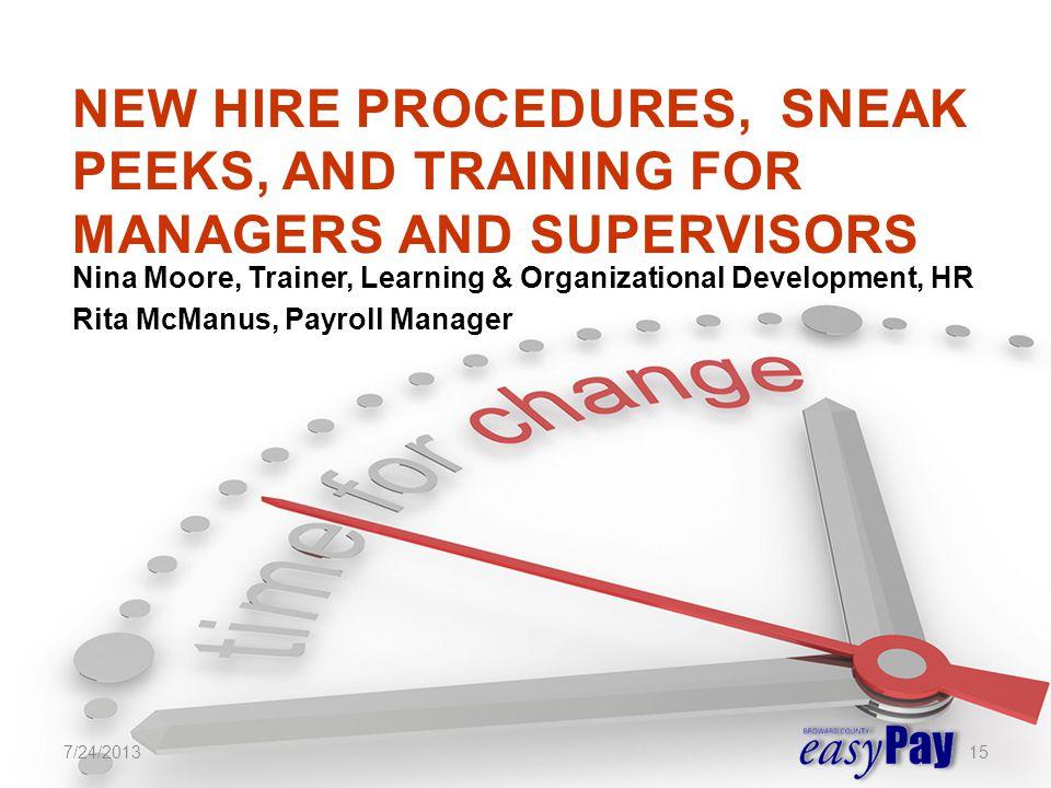 Nina Moore, Trainer, Learning & Organizational Development, HR Rita McManus, Payroll Manager 7/24/201315