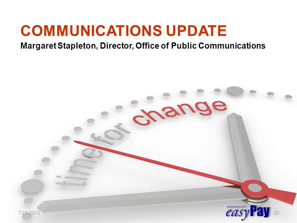 Margaret Stapleton, Director, Office of Public Communications 7/24/201320