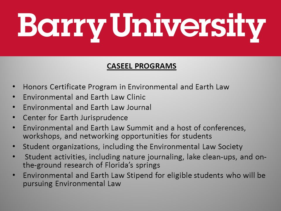 CASEEL PROGRAMS Honors Certificate Program in Environmental and Earth Law Environmental and Earth Law Clinic Environmental and Earth Law Journal Cente