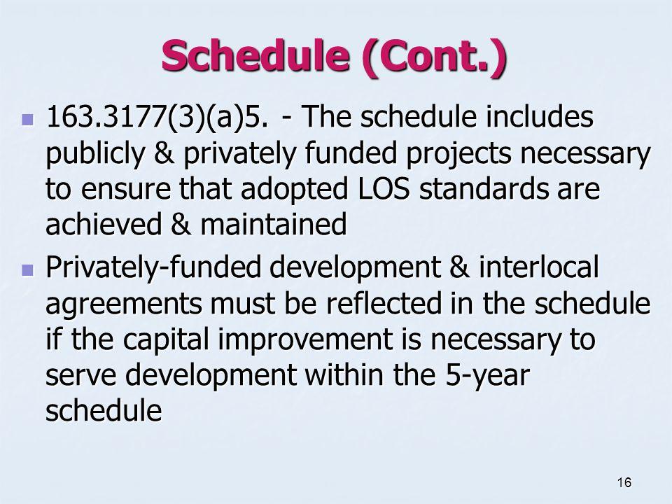 16 Schedule (Cont.) 163.3177(3)(a)5.