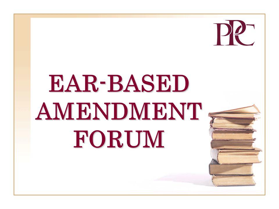 EAR-BASED AMENDMENT FORUM