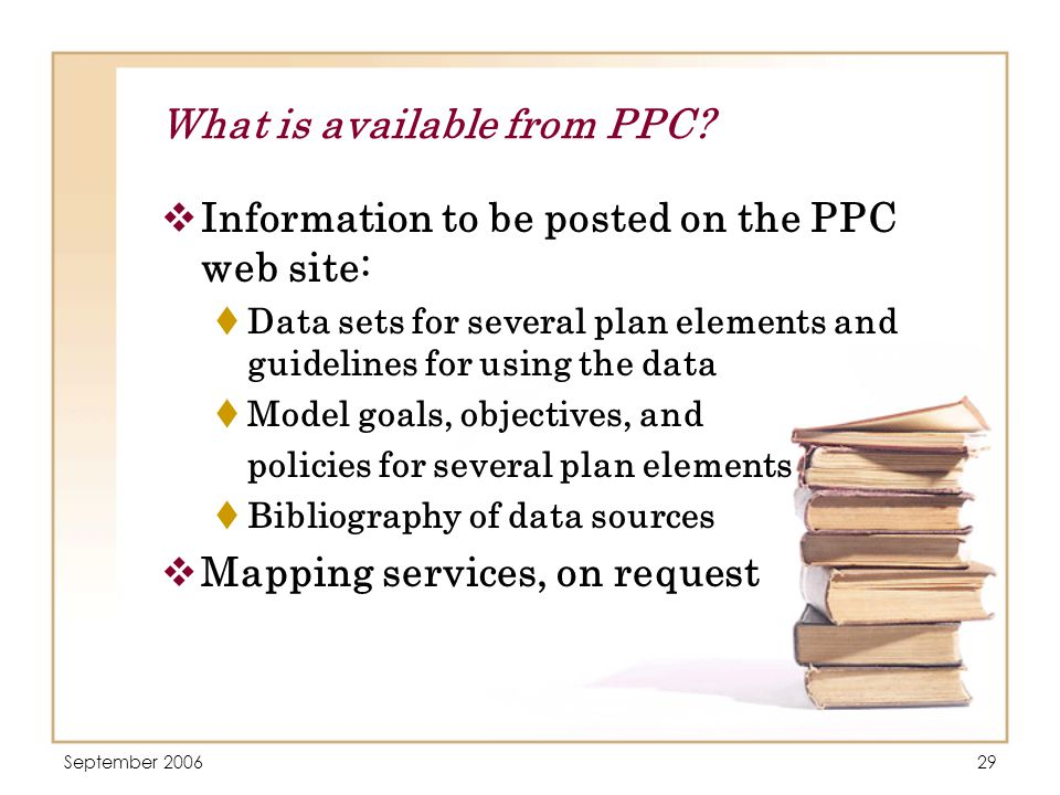 September 200629 What is available from PPC.