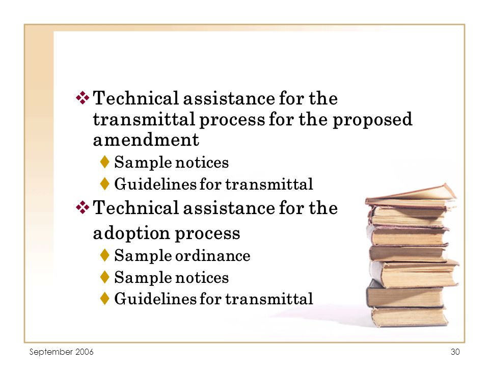 September 200630  Technical assistance for the transmittal process for the proposed amendment  Sample notices  Guidelines for transmittal  Technical assistance for the adoption process  Sample ordinance  Sample notices  Guidelines for transmittal