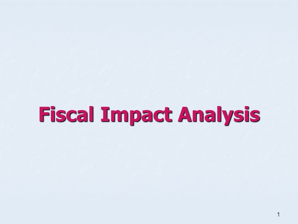 1 Fiscal Impact Analysis