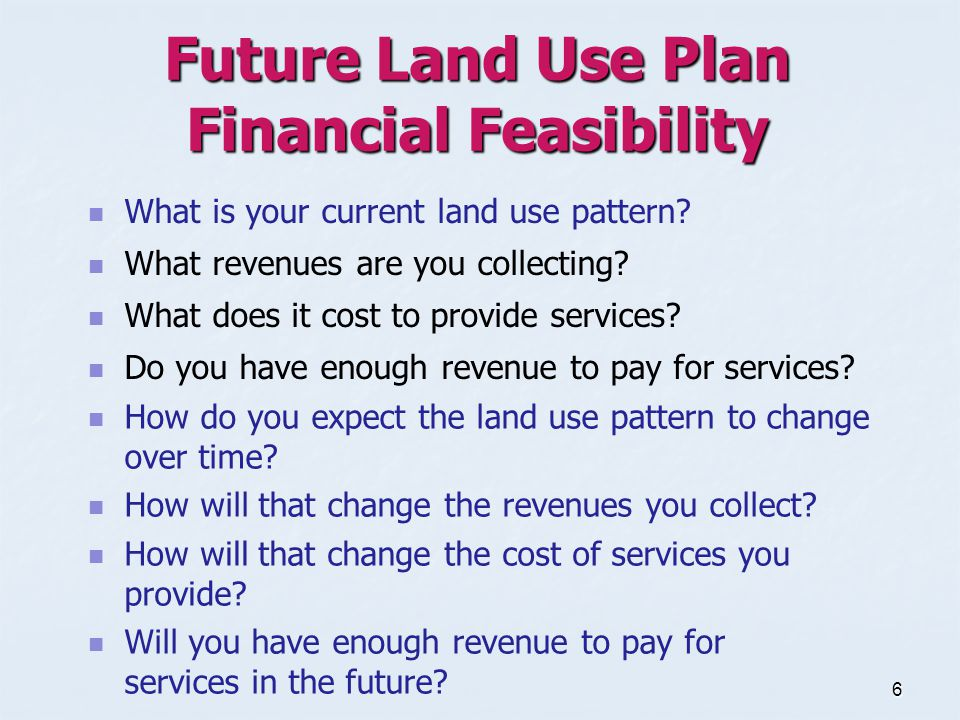 6 What is your current land use pattern. What revenues are you collecting.