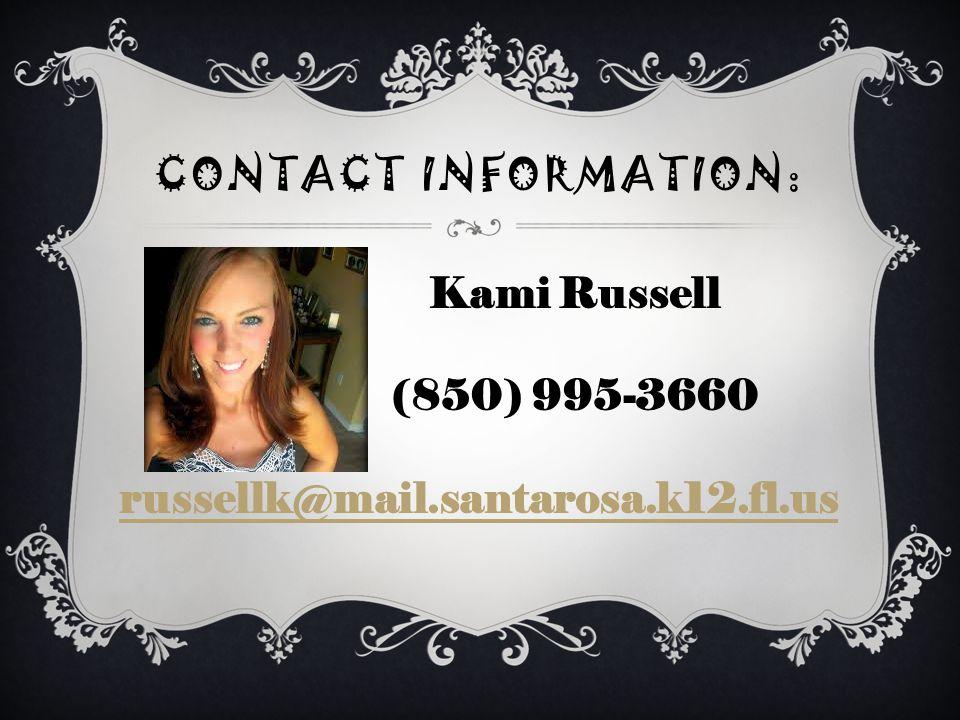 CONTACT INFORMATION: Kami Russell (850) 995-3660 russellk@mail.santarosa.k12.fl.us