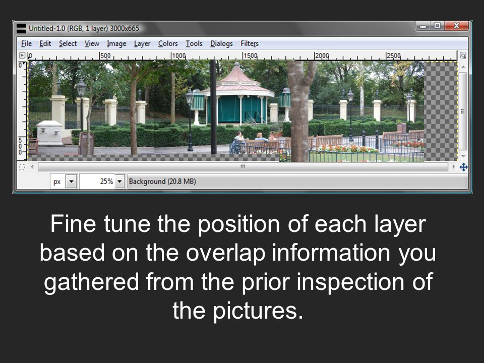 Fine tune the position of each layer based on the overlap information you gathered from the prior inspection of the pictures.