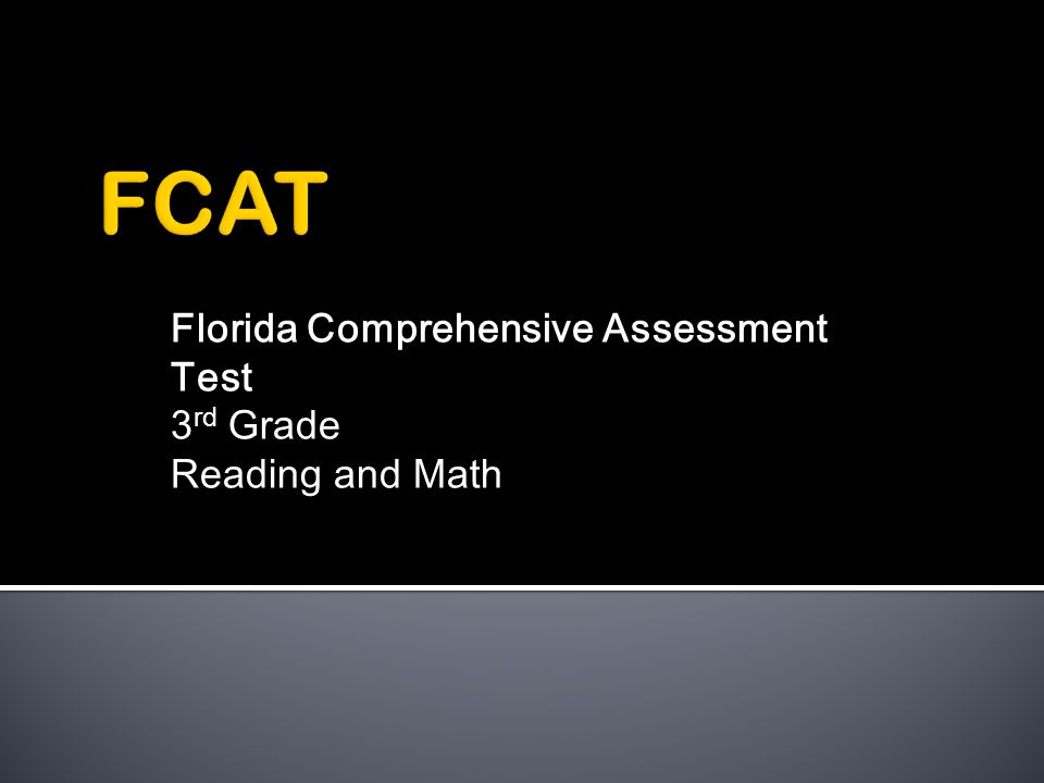 Florida Comprehensive Assessment Test 3 rd Grade Reading and Math