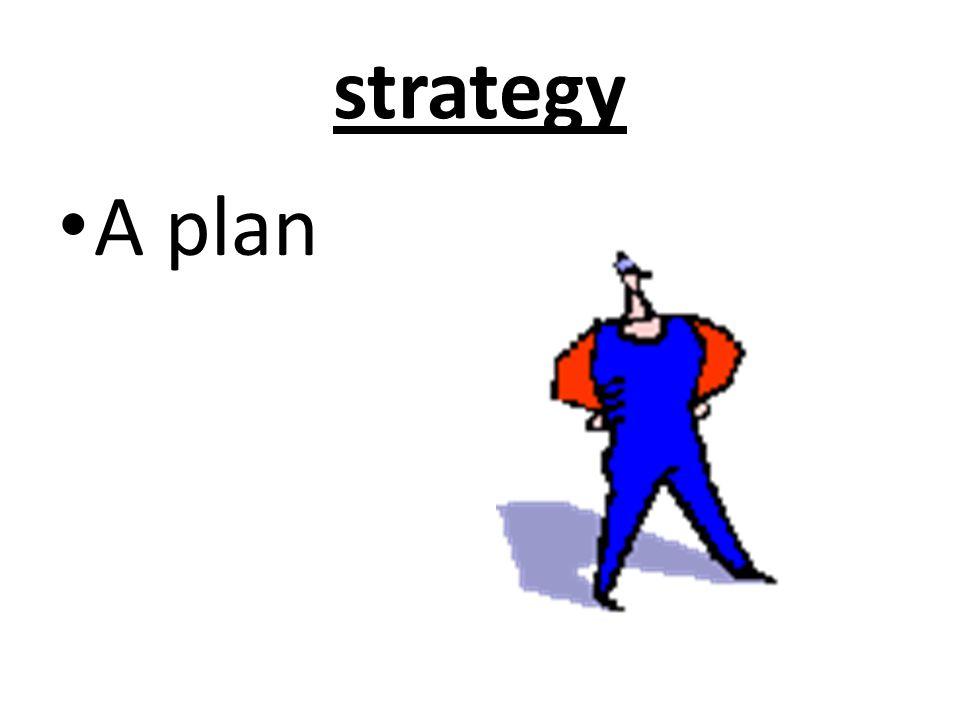strategy A plan
