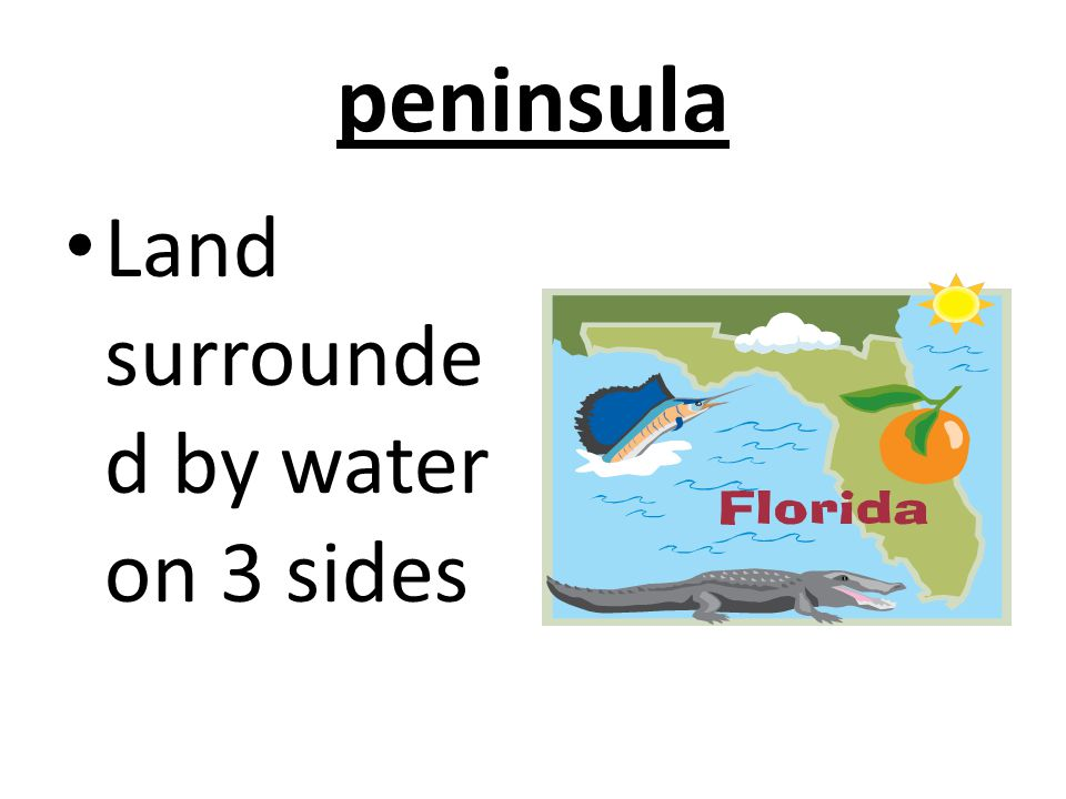 peninsula Land surrounde d by water on 3 sides