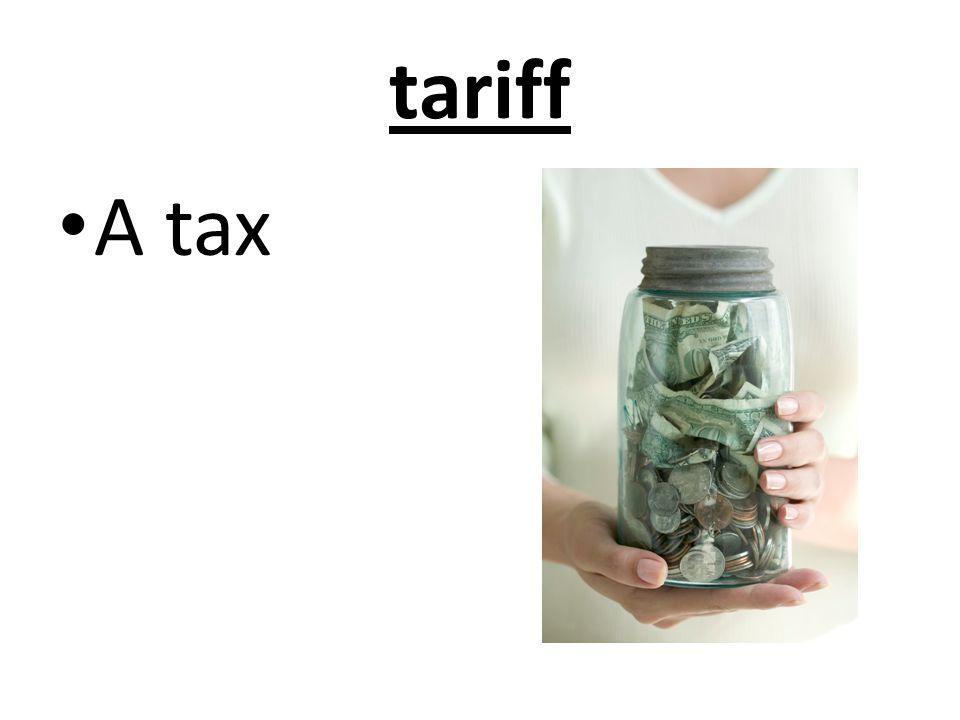 tariff A tax
