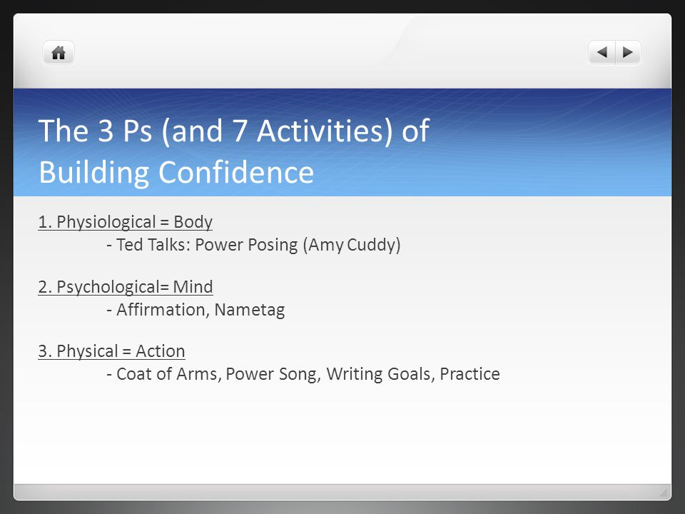 The 3 Ps (and 7 Activities) of Building Confidence 1.