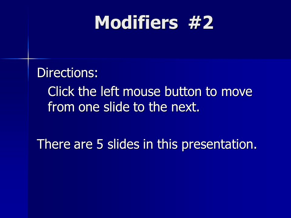 Directions: Click the left mouse button to move from one slide to the next.