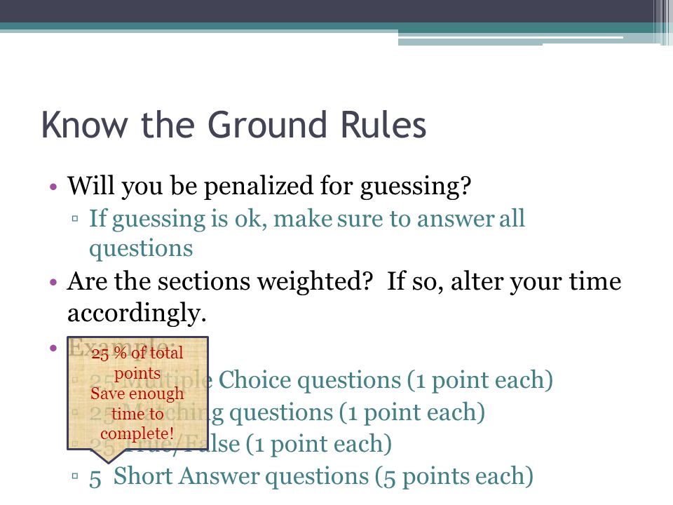Multiple Choice Hints Pay attention to all qualifiers (usually, none, always etc.).