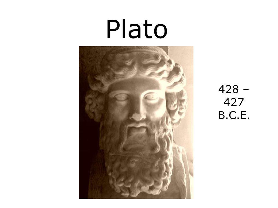 Plato 428 – 427 B.C.E.