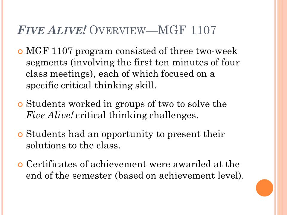 F IVE A LIVE ! O VERVIEW —MGF 1107 MGF 1107 program consisted of three two-week segments (involving the first ten minutes of four class meetings), eac