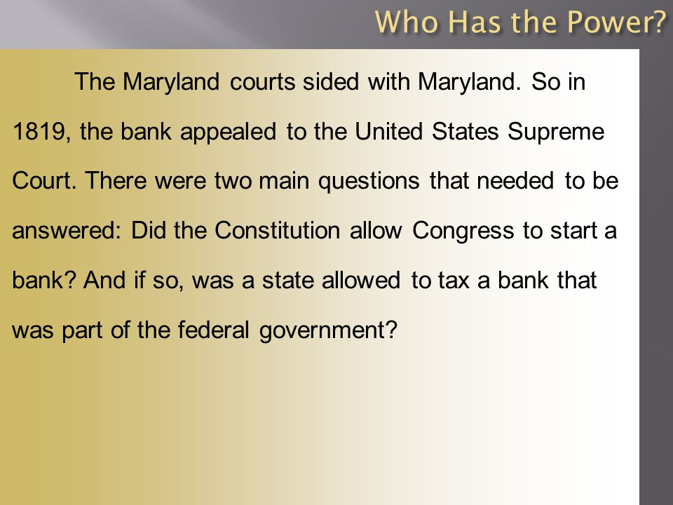 Who Has the Power. The Maryland courts sided with Maryland.