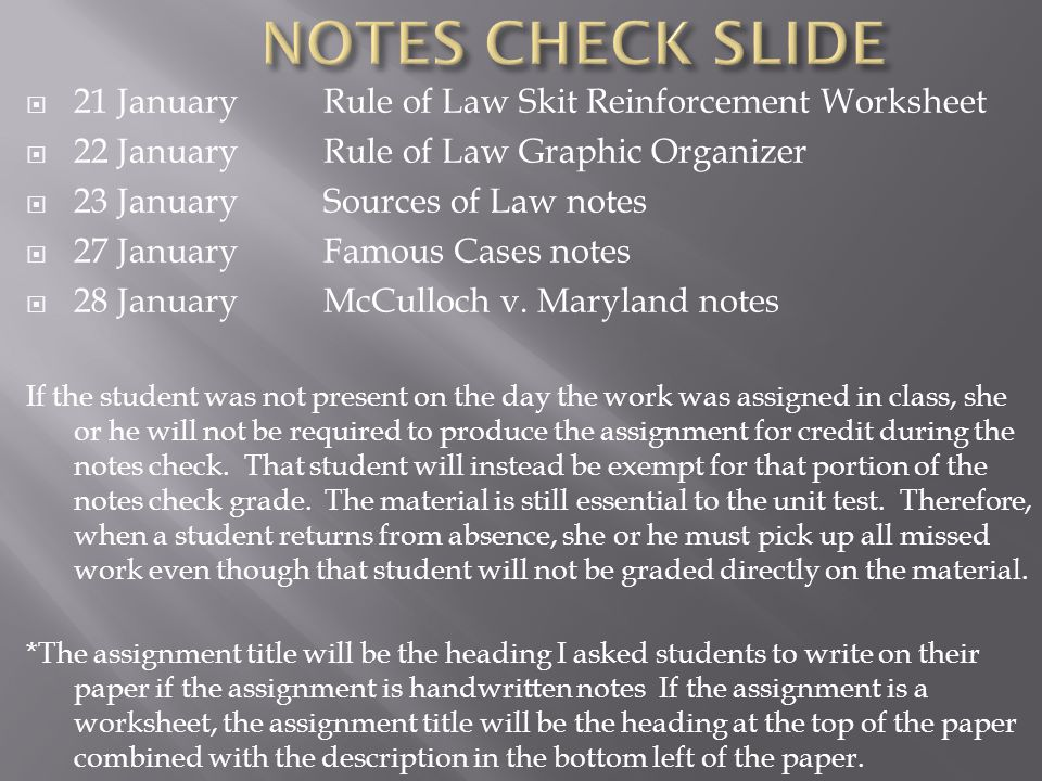  21 JanuaryRule of Law Skit Reinforcement Worksheet  22 JanuaryRule of Law Graphic Organizer  23 JanuarySources of Law notes  27 JanuaryFamous Cases notes  28 JanuaryMcCulloch v.
