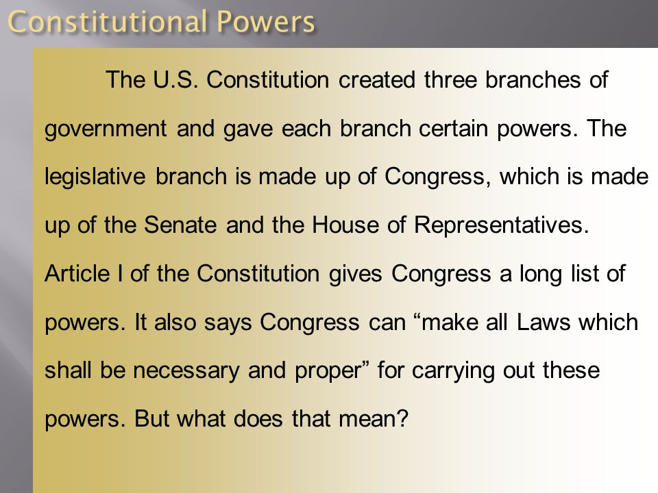 Constitutional Powers The U.S.