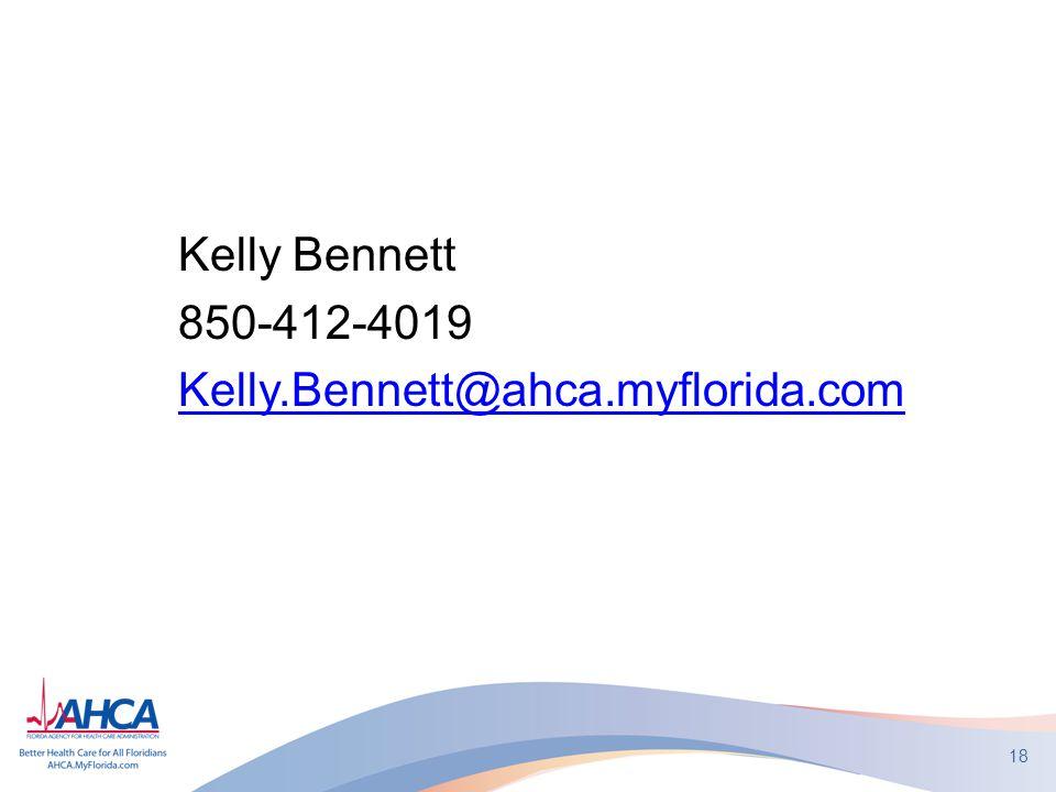 Kelly Bennett 850-412-4019 Kelly.Bennett@ahca.myflorida.com 18