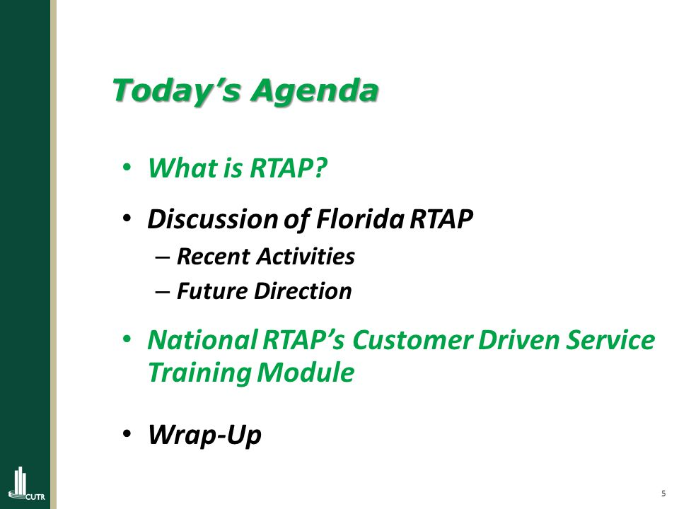 5 Today's Agenda What is RTAP.