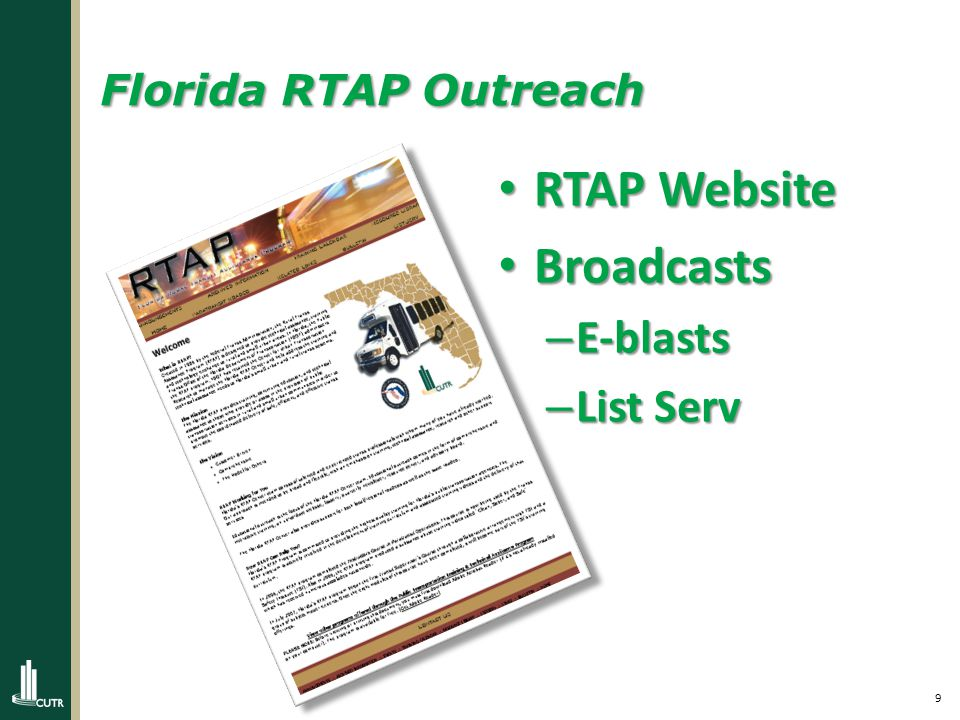 9 Florida RTAP Outreach RTAP Website RTAP Website Broadcasts Broadcasts – E-blasts – List Serv