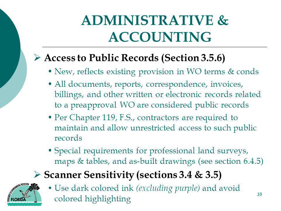 10 ADMINISTRATIVE & ACCOUNTING  Access to Public Records (Section 3.5.6) New, reflects existing provision in WO terms & conds All documents, reports,