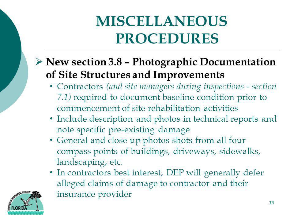 18 MISCELLANEOUS PROCEDURES  New section 3.8 – Photographic Documentation of Site Structures and Improvements Contractors (and site managers during i