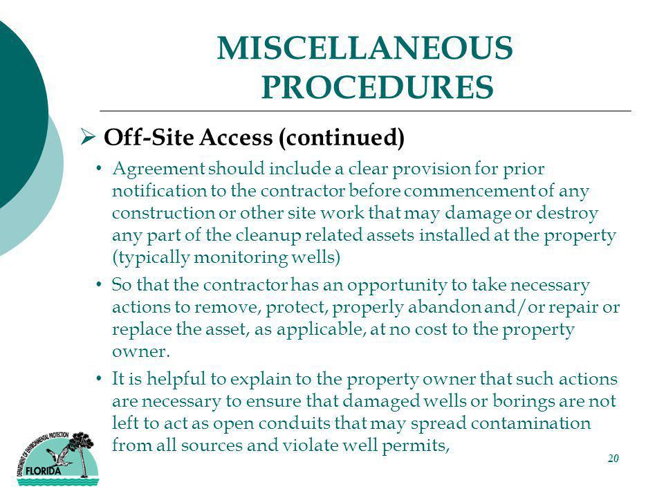 20 MISCELLANEOUS PROCEDURES  Off-Site Access (continued) Agreement should include a clear provision for prior notification to the contractor before c